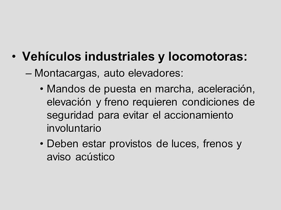 Vehículos industriales y locomotoras:Vehículos industriales y locomotoras: –Montacargas, auto elevadores: Mandos de puesta en marcha, aceleración, ele