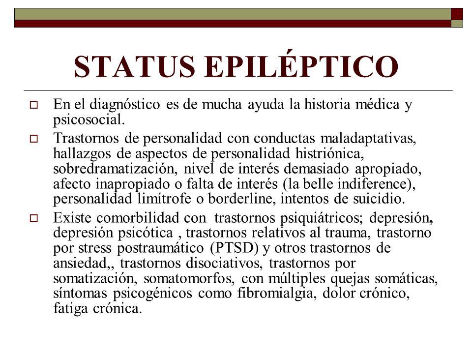 STATUS EPILÉPTICO En el diagnóstico es de mucha ayuda la historia médica y psicosocial. Trastornos de personalidad con conductas maladaptativas, halla