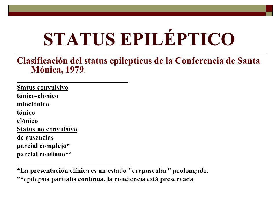STATUS EPILÉPTICO Clasificación del status epilepticus de la Conferencia de Santa Mónica, 1979. ________________________________ Status convulsivo tón