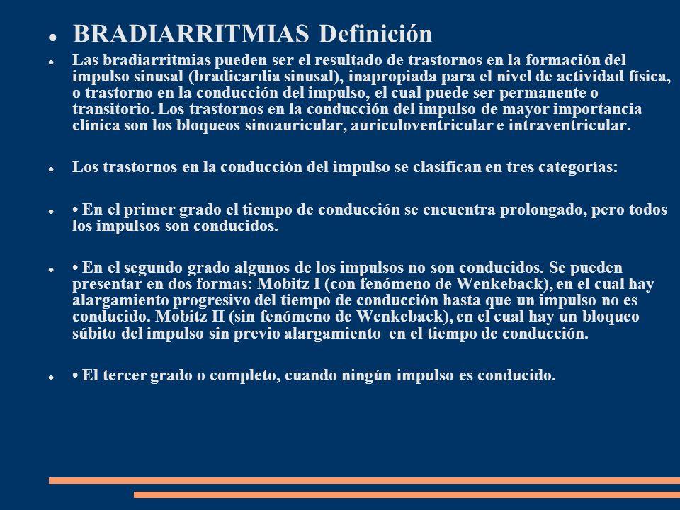 BRADIARRITMIAS Definición Las bradiarritmias pueden ser el resultado de trastornos en la formación del impulso sinusal (bradicardia sinusal), inapropi