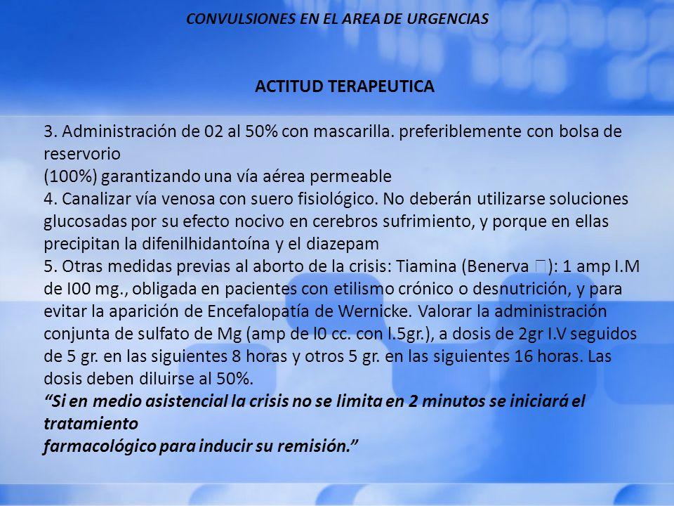 CONVULSIONES EN EL AREA DE URGENCIAS ACTITUD TERAPEUTICA 3.