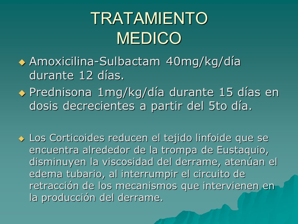 TRATAMIENTO MEDICO Amoxicilina-Sulbactam 40mg/kg/día durante 12 días. Amoxicilina-Sulbactam 40mg/kg/día durante 12 días. Prednisona 1mg/kg/día durante