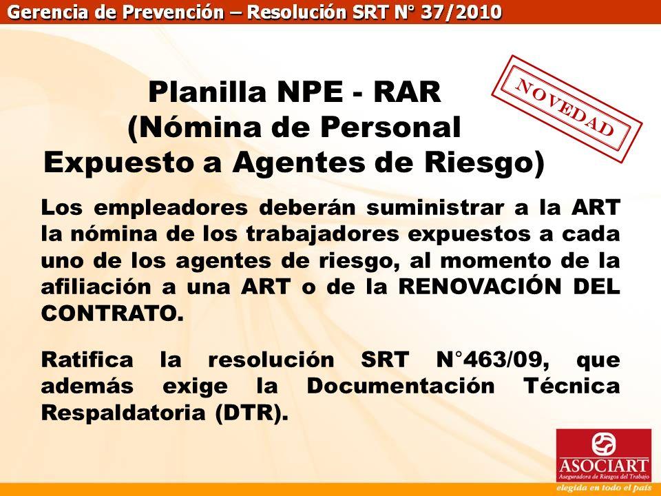 Gerencia de prevención – Prevención de riesgos Novedad Planilla NPE - RAR (Nómina de Personal Expuesto a Agentes de Riesgo) Los empleadores deberán su