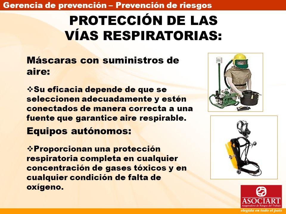 Gerencia de prevención – Prevención de riesgos Máscaras con suministros de aire: Su eficacia depende de que se seleccionen adecuadamente y estén conec