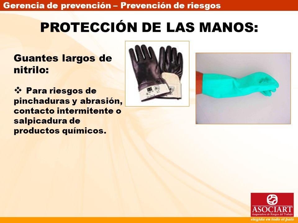 Gerencia de prevención – Prevención de riesgos Guantes largos de nitrilo: Para riesgos de pinchaduras y abrasión, contacto intermitente o salpicadura