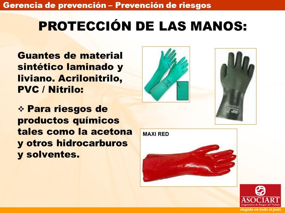 Gerencia de prevención – Prevención de riesgos Guantes de material sintético laminado y liviano. Acrilonitrilo, PVC / Nitrilo: Para riesgos de product