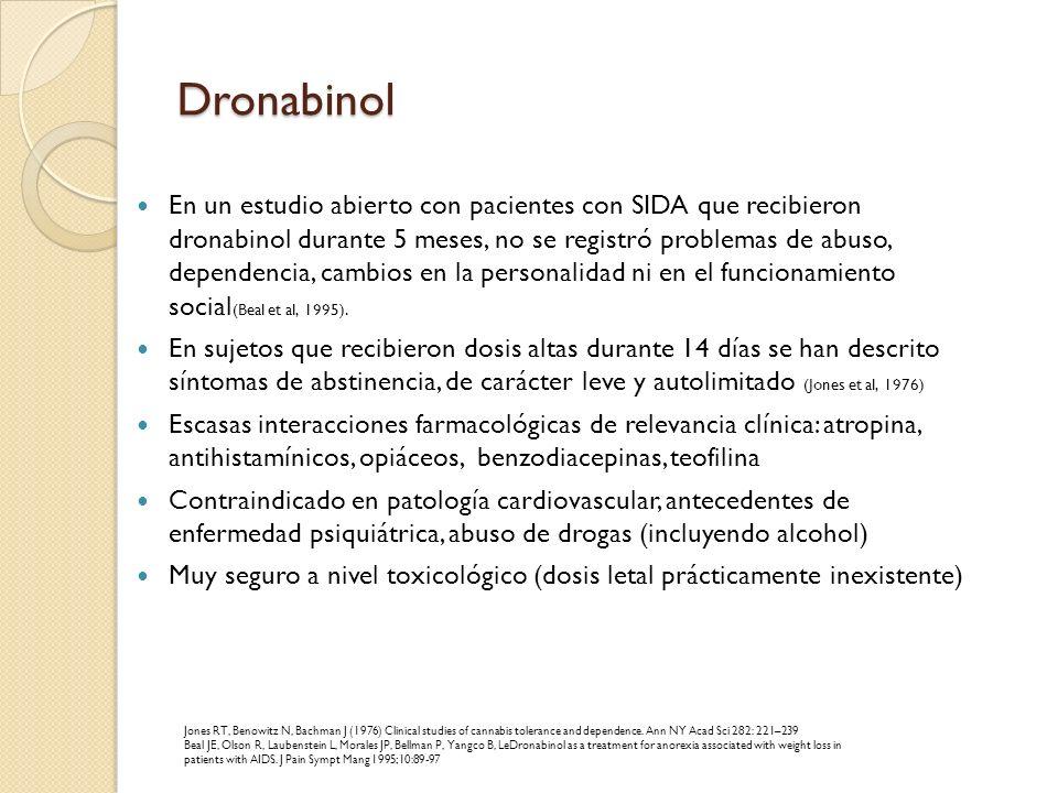 En un estudio abierto con pacientes con SIDA que recibieron dronabinol durante 5 meses, no se registró problemas de abuso, dependencia, cambios en la