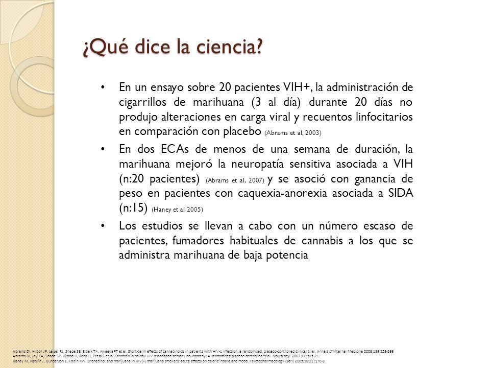 ¿Qué dice la ciencia? En un ensayo sobre 20 pacientes VIH+, la administración de cigarrillos de marihuana (3 al día) durante 20 días no produjo altera