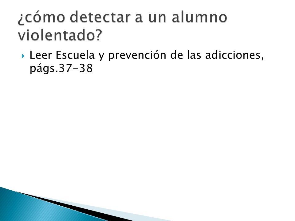 Leer Escuela y prevención de las adicciones, págs.37-38