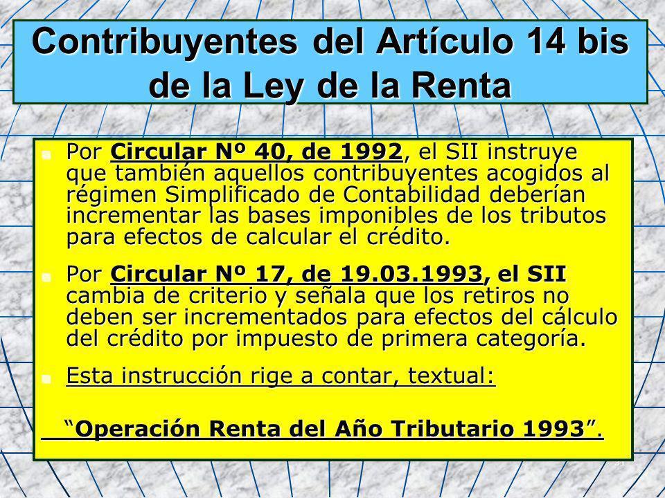 31 Contribuyentes del Artículo 14 bis de la Ley de la Renta Por Circular Nº 40, de 1992, el SII instruye que también aquellos contribuyentes acogidos