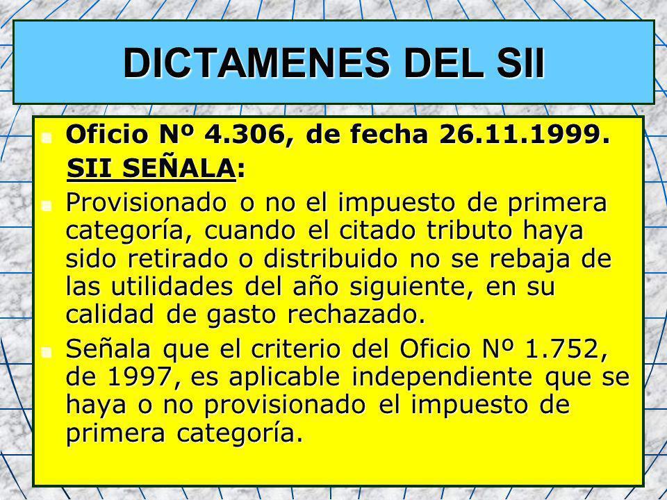 37 DICTAMENES DEL SII Oficio Nº 4.306, de fecha 26.11.1999. Oficio Nº 4.306, de fecha 26.11.1999. SII SEÑALA: SII SEÑALA: Provisionado o no el impuest