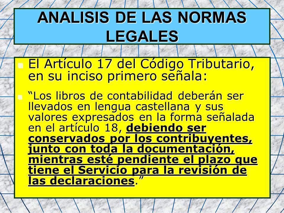 65 ANALISIS DE LAS NORMAS LEGALES El Artículo 17 del Código Tributario, en su inciso primero señala: El Artículo 17 del Código Tributario, en su incis
