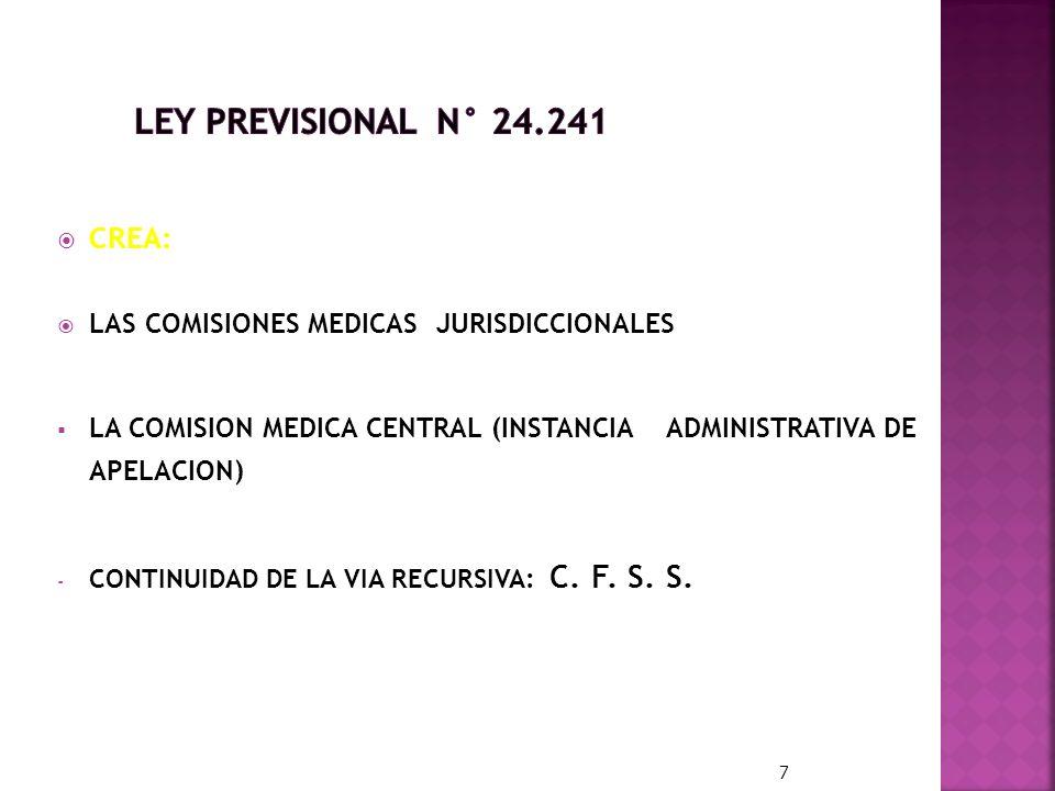 CREA: LAS COMISIONES MEDICAS JURISDICCIONALES LA COMISION MEDICA CENTRAL (INSTANCIA ADMINISTRATIVA DE APELACION) - CONTINUIDAD DE LA VIA RECURSIVA: C.