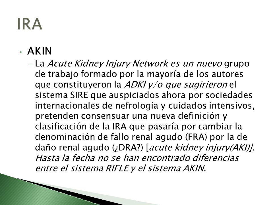 AKIN La Acute Kidney Injury Network es un nuevo grupo de trabajo formado por la mayoría de los autores que constituyeron la ADKI y/o que sugirieron el