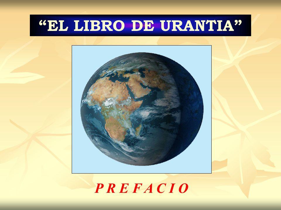 P R E F A C I O EL LIBRO DE URANTIA