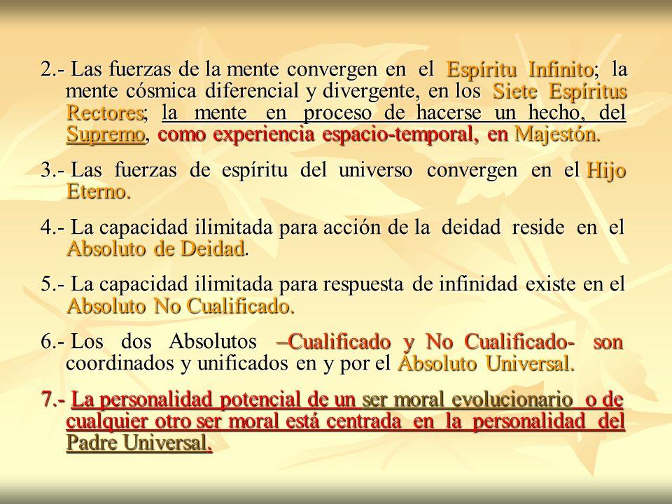 2.- Las fuerzas de la mente convergen en el Espíritu Infinito; la mente cósmica diferencial y divergente, en los Siete Espíritus Rectores; la mente en