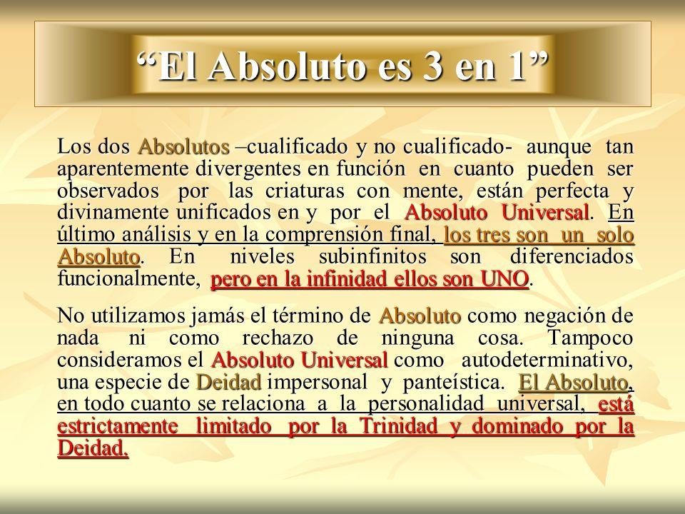 El Absoluto es 3 en 1 Los dos Absolutos –cualificado y no cualificado- aunque tan aparentemente divergentes en función en cuanto pueden ser observados
