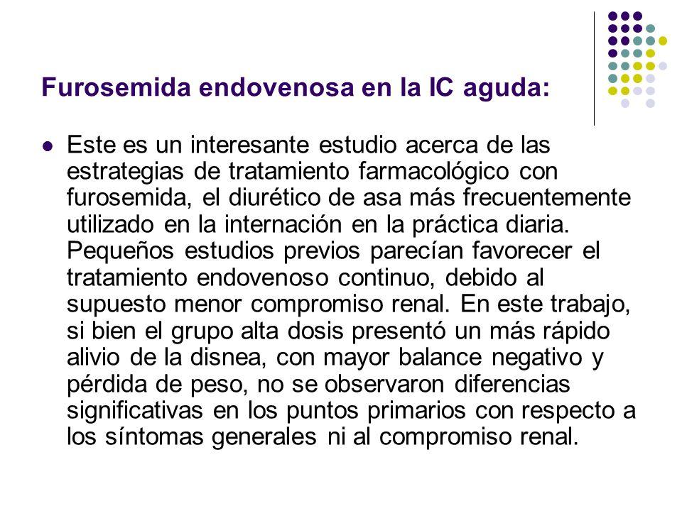Furosemida endovenosa en la IC aguda: Este es un interesante estudio acerca de las estrategias de tratamiento farmacológico con furosemida, el diuréti