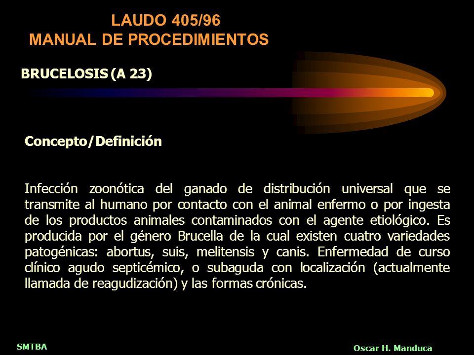 SMTBA Oscar H. Manduca Concepto/Definición Infección zoonótica del ganado de distribución universal que se transmite al humano por contacto con el ani