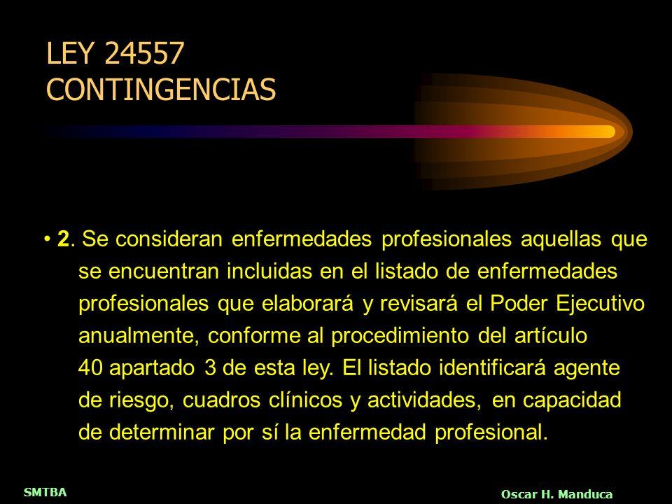 SMTBA Oscar H. Manduca 2. Se consideran enfermedades profesionales aquellas que se encuentran incluidas en el listado de enfermedades profesionales qu