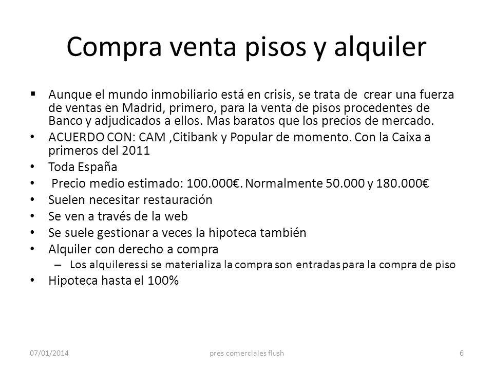 Compra venta pisos y alquiler Aunque el mundo inmobiliario está en crisis, se trata de crear una fuerza de ventas en Madrid, primero, para la venta de