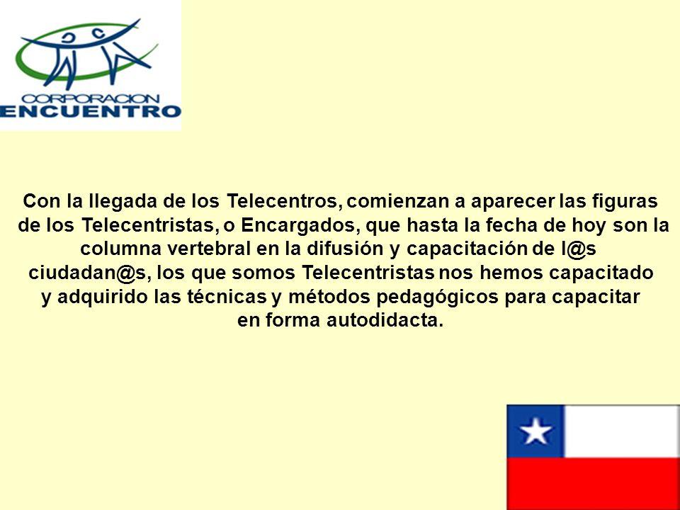 Con la llegada de los Telecentros, comienzan a aparecer las figuras de los Telecentristas, o Encargados, que hasta la fecha de hoy son la columna vert
