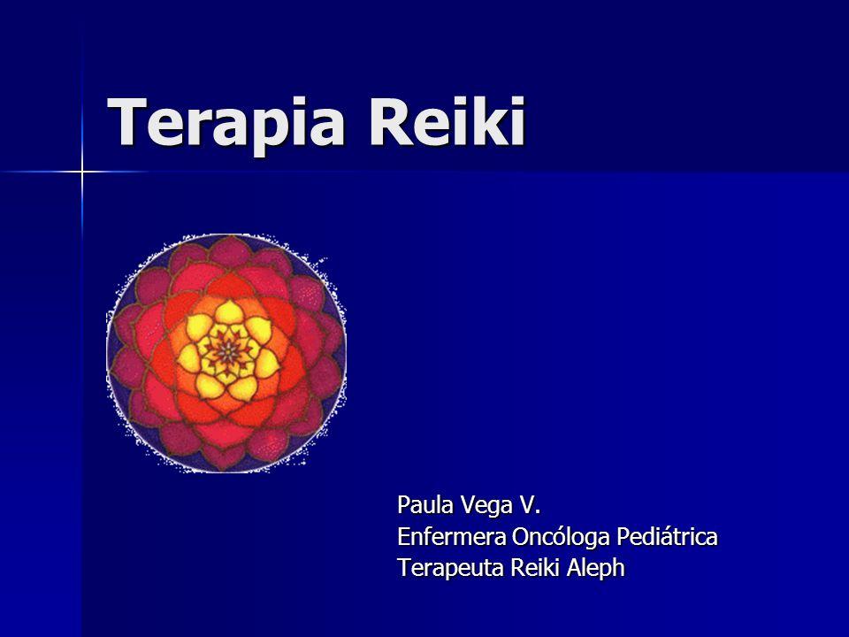 Terapia Reiki Paula Vega V. Enfermera Oncóloga Pediátrica Terapeuta Reiki Aleph