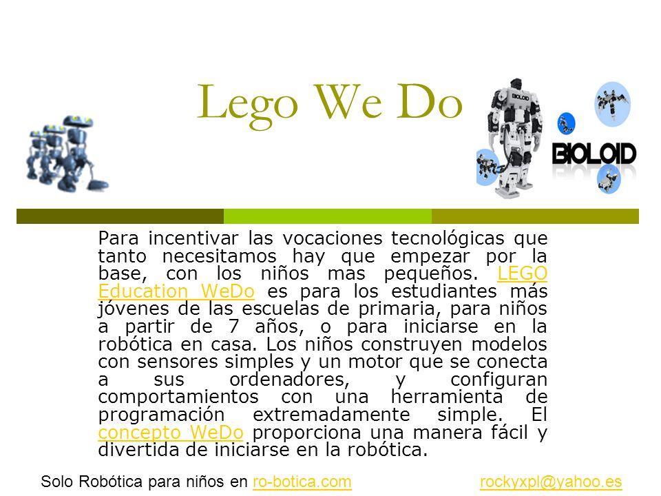 Lego We Do Para incentivar las vocaciones tecnológicas que tanto necesitamos hay que empezar por la base, con los niños mas pequeños. LEGO Education W
