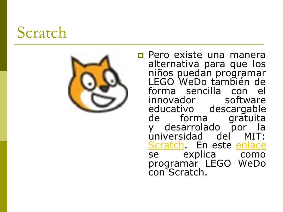 Scratch Pero existe una manera alternativa para que los niños puedan programar LEGO WeDo también de forma sencilla con el innovador software educativo
