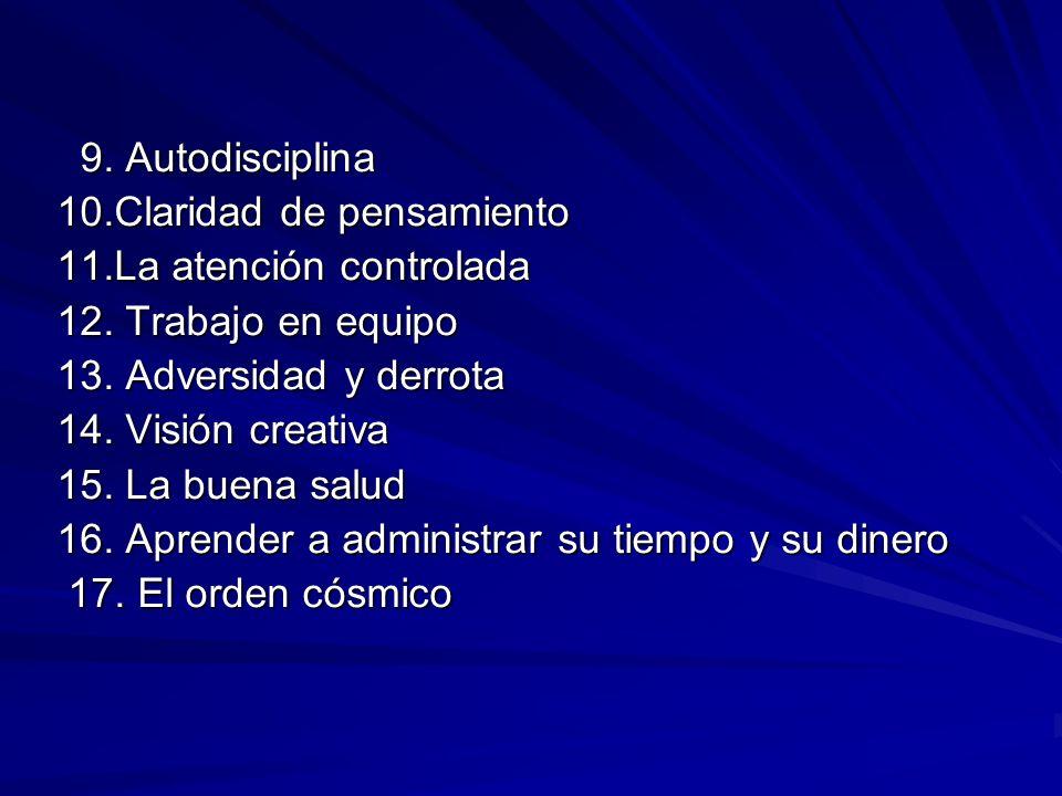 9. Autodisciplina 9. Autodisciplina 10.Claridad de pensamiento 11.La atención controlada 12. Trabajo en equipo 13. Adversidad y derrota 14. Visión cre