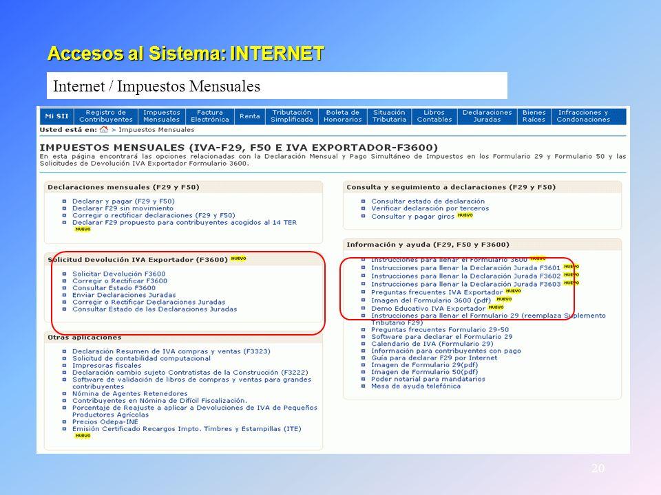 20 Accesos al Sistema: INTERNET Accesos al Sistema: INTERNET Internet / Impuestos Mensuales