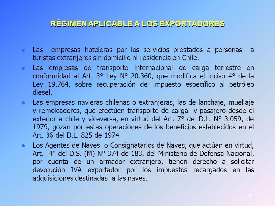 4 RÉGIMEN APLICABLE A LOS EXPORTADORES Las empresas hoteleras por los servicios prestados a personas a turistas extranjeros sin domicilio ni residenci