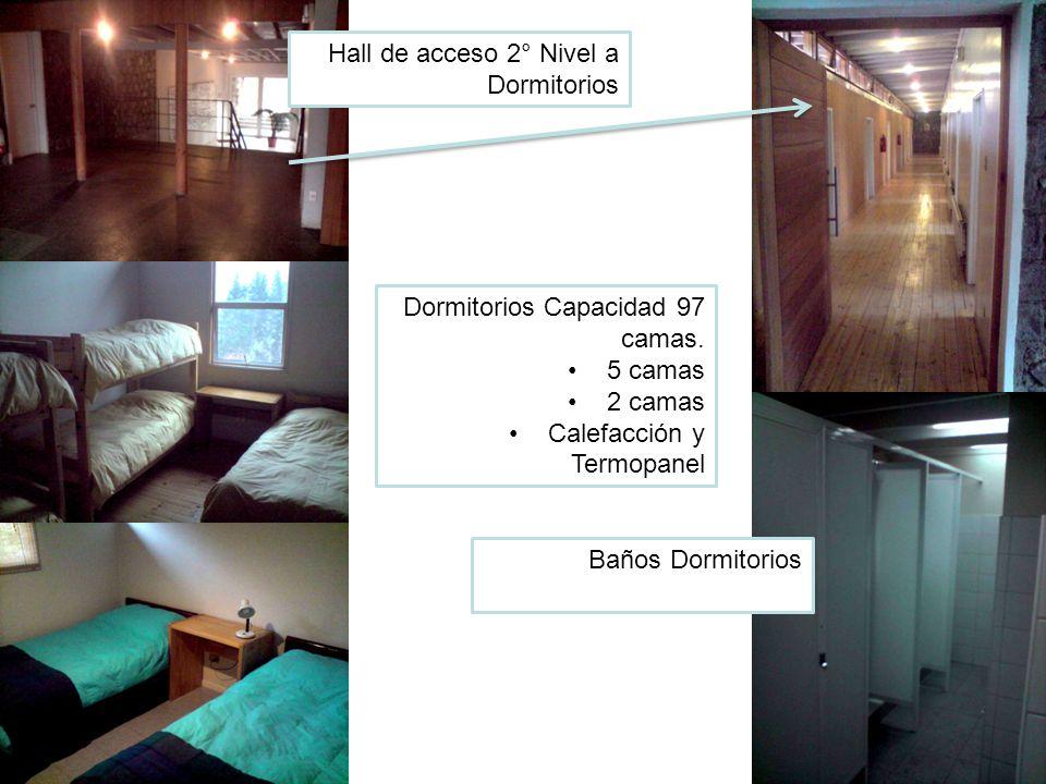 Hall de acceso 2° Nivel a Dormitorios Dormitorios Capacidad 97 camas. 5 camas 2 camas Calefacción y Termopanel Baños Dormitorios
