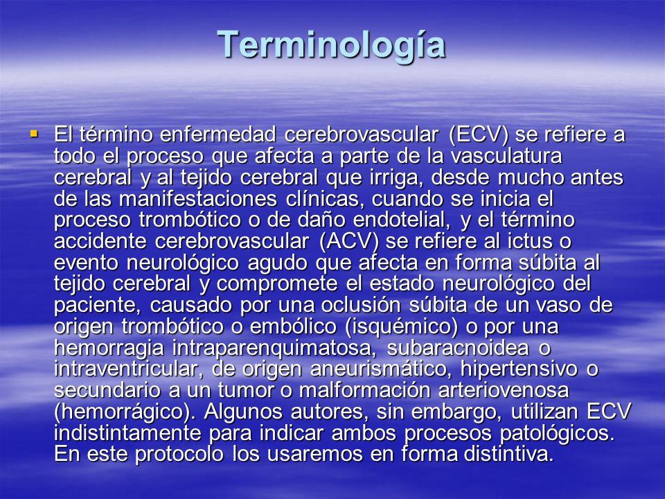 Terminología El término enfermedad cerebrovascular (ECV) se refiere a todo el proceso que afecta a parte de la vasculatura cerebral y al tejido cerebr