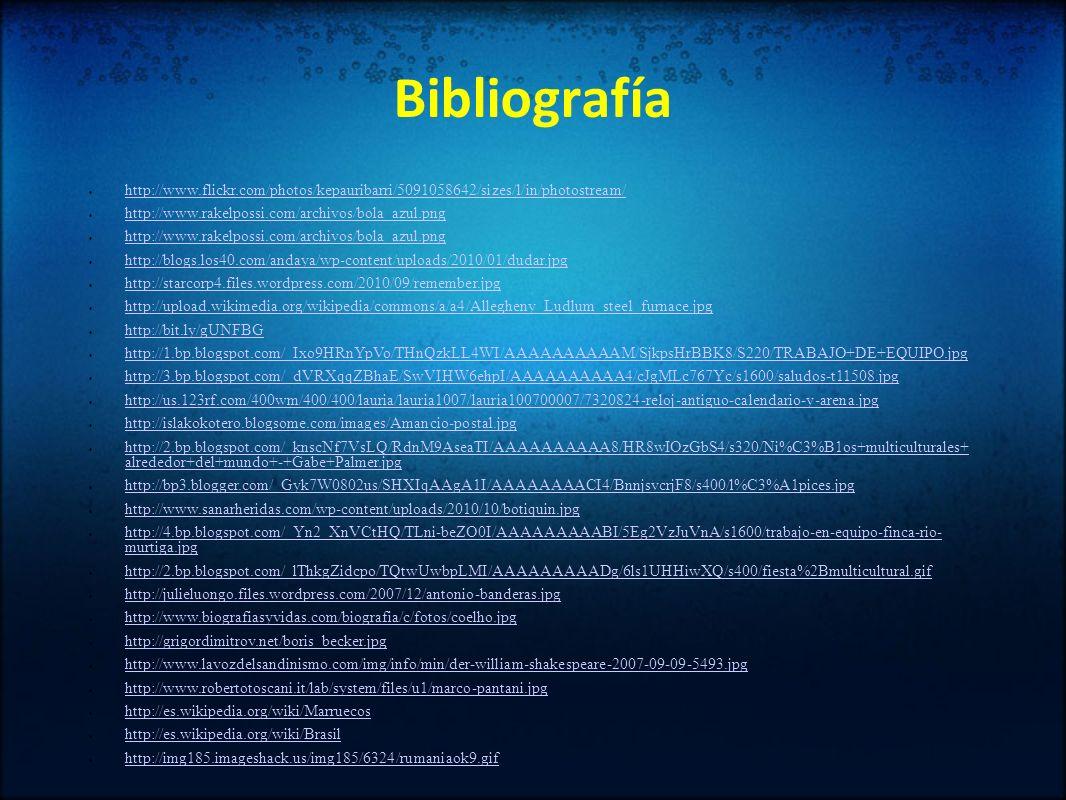 Bibliografía http://www.flickr.com/photos/kepauribarri/5091058642/sizes/l/in/photostream/ http://www.rakelpossi.com/archivos/bola_azul.png http://blog