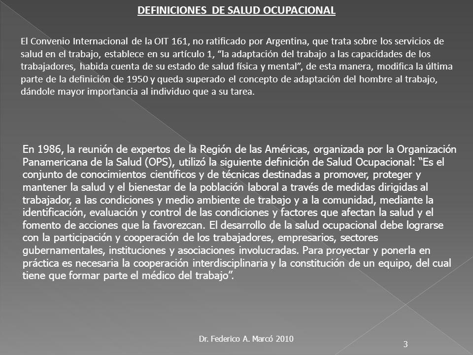 Dr. Federico A. Marcó 2010 3 El Convenio Internacional de la OIT 161, no ratificado por Argentina, que trata sobre los servicios de salud en el trabaj