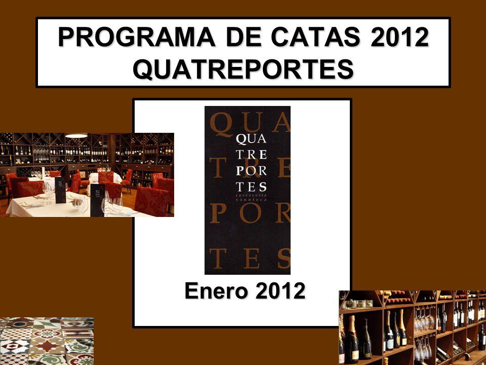 PROGRAMA DE CATAS 2012 QUATREPORTES Enero 2012 Enero 2012