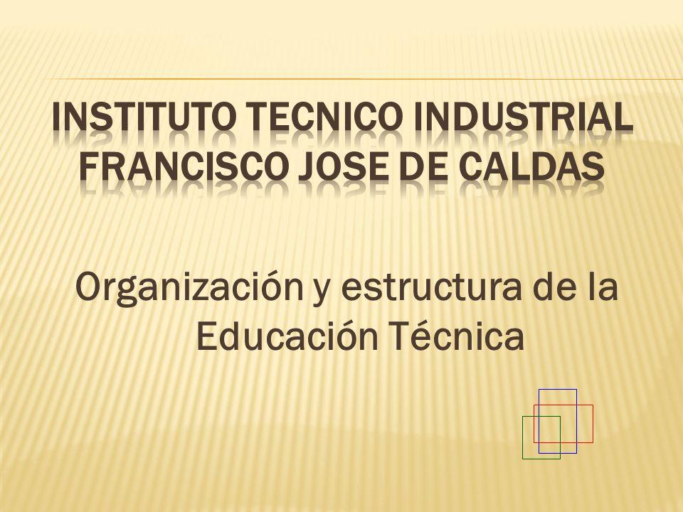 Organización y estructura de la Educación Técnica