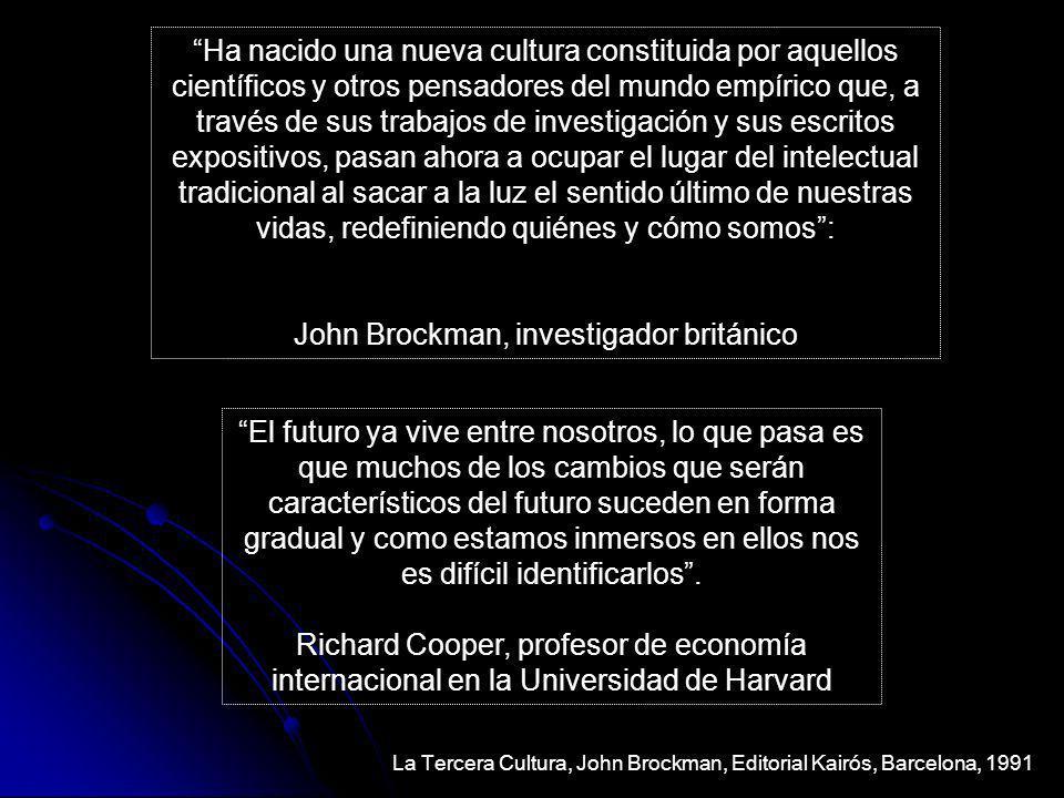 Ha nacido una nueva cultura constituida por aquellos científicos y otros pensadores del mundo empírico que, a través de sus trabajos de investigación