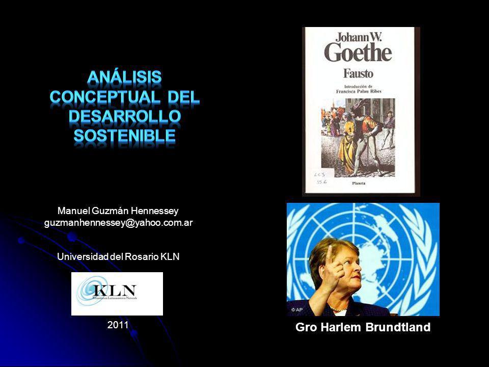 Manuel Guzmán Hennessey guzmanhennessey@yahoo.com.ar Universidad del Rosario KLN 2011 Gro Harlem Brundtland