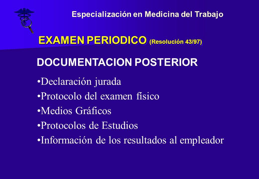 EXAMEN PERIODICO (Resolución 43/97) Declaración jurada Protocolo del examen físico Medios Gráficos Protocolos de Estudios Información de los resultado