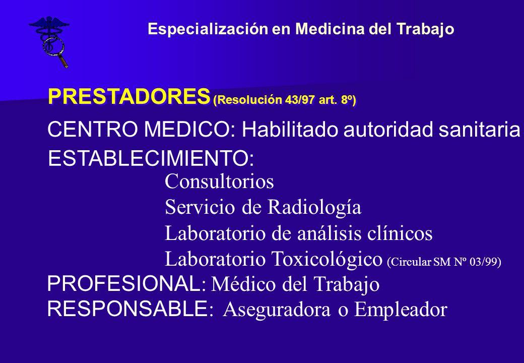 PRESTADORES (Resolución 43/97 art. 8º) ESTABLECIMIENTO: CENTRO MEDICO: Habilitado autoridad sanitaria Consultorios Servicio de Radiología Laboratorio