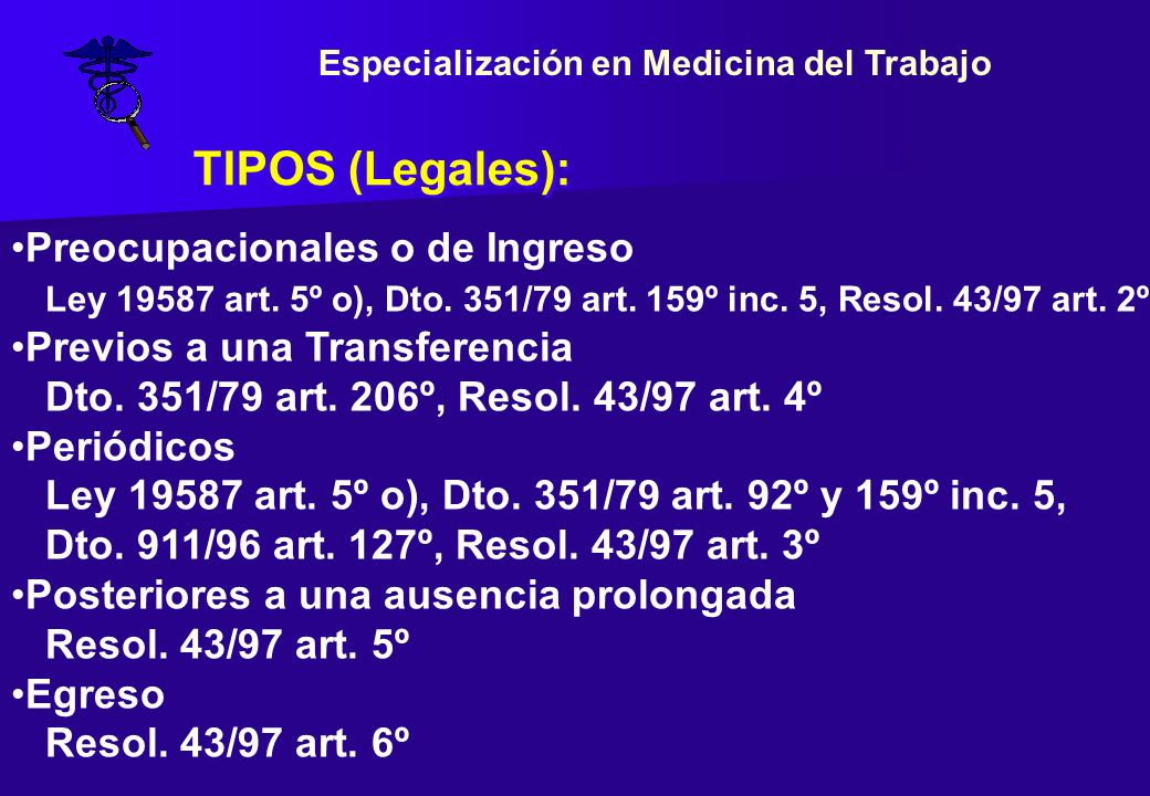 Preocupacionales o de Ingreso Ley 19587 art. 5º o), Dto. 351/79 art. 159º inc. 5, Resol. 43/97 art. 2º Previos a una Transferencia Dto. 351/79 art. 20