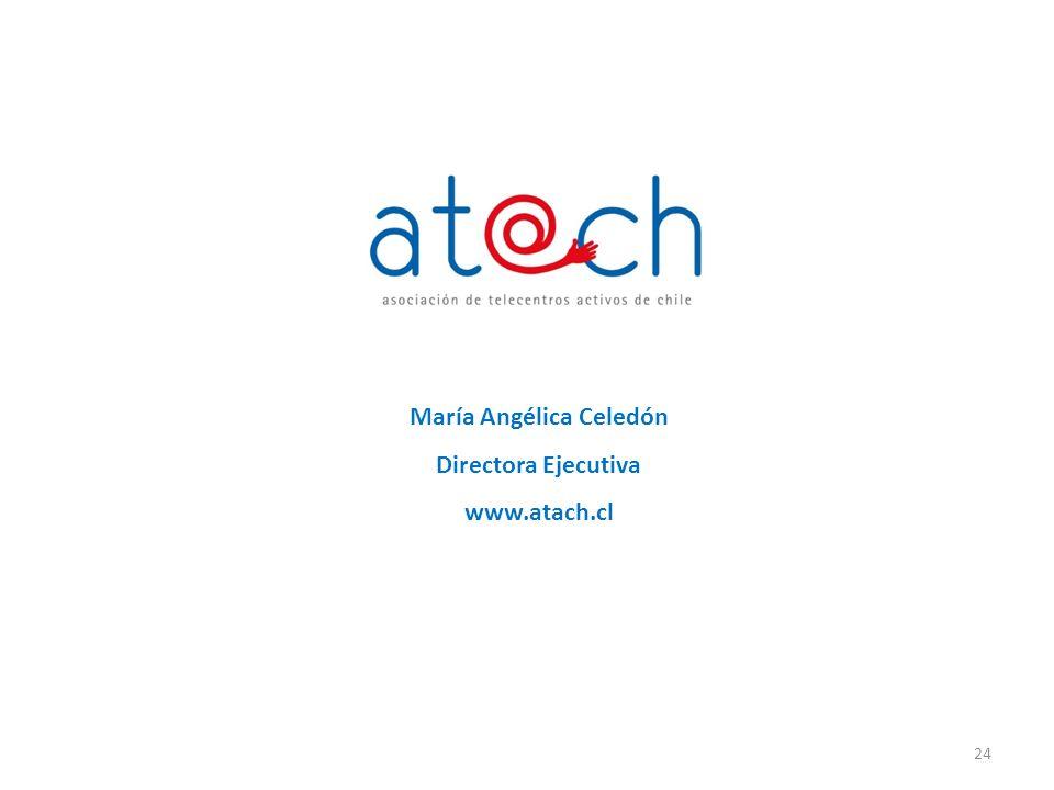 María Angélica Celedón Directora Ejecutiva www.atach.cl 24
