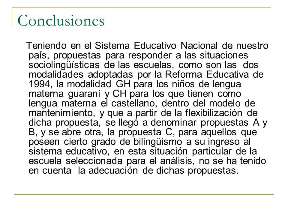 Conclusiones Teniendo en el Sistema Educativo Nacional de nuestro país, propuestas para responder a las situaciones sociolingüísticas de las escuelas,