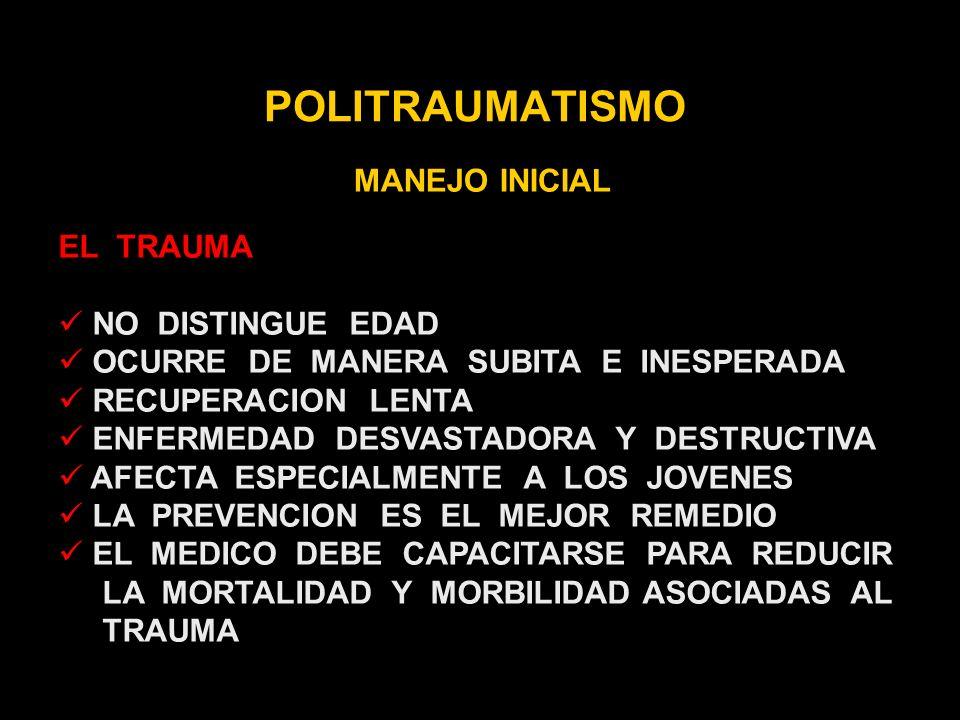 POLITRAUMATISMO MANEJO INICIAL ABDOMEN ALTO INDICE DE SOSPECHA DIAGNOSTICO ESPECIFICO NO ES TAN IMPORTANTE LESION INTRA-ABDOMINAL NECESIDAD DE LAPAROTOMIA OBSERVACION Y REEVALUACION L.P.D.: LESIONES NEUROLOGICAS SENSORIO ALTERADO, DROGAS, ALCOHOL.