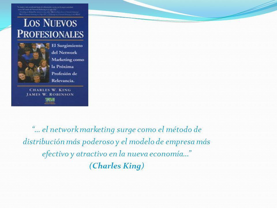 … el network marketing surge como el método de distribución más poderoso y el modelo de empresa más efectivo y atractivo en la nueva economía… (Charle