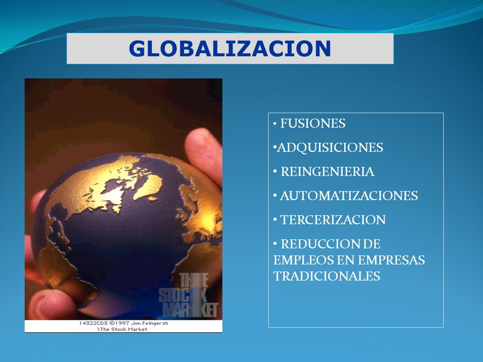 FUSIONES ADQUISICIONES REINGENIERIA AUTOMATIZACIONES TERCERIZACION REDUCCION DE EMPLEOS EN EMPRESAS TRADICIONALES GLOBALIZACION