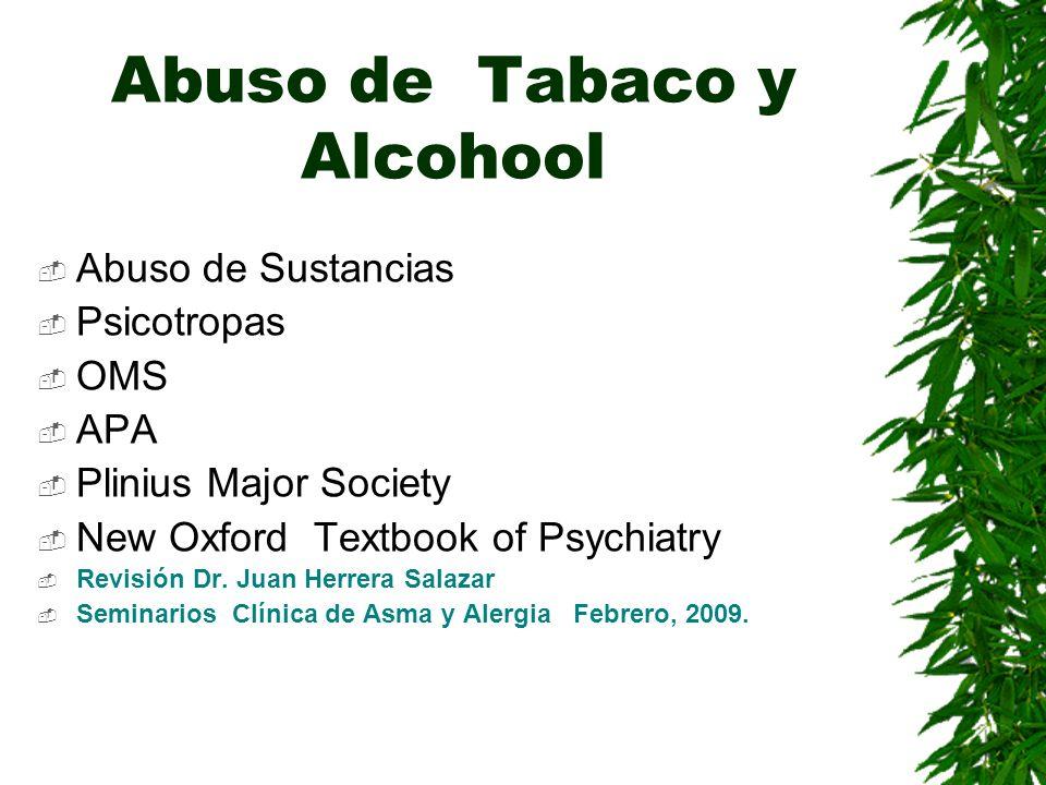OMS 1948-74 Alcoholismo DSM III 1980 Abuso de alcohool, Uso Problemático Alcoholo dependencia Problemas relacionados al abuso de sustancias.