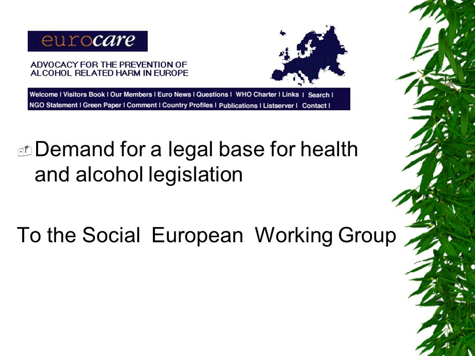 Demand for a legal base for health and alcohol legislation To the Social European Working Group